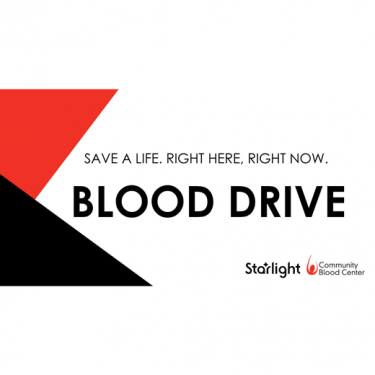 Save a Live. Right here, right now. Blood Drive. Starlight/Community Blood Center